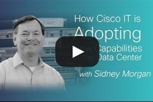 How Cisco IT Adopts New Technologies in the Data Center