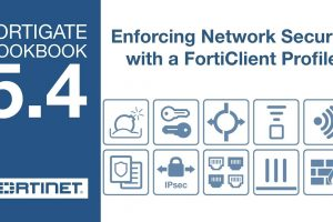 FortiGate Cookbook – Endpoint Enforcement w/ FortiClient (5.4)