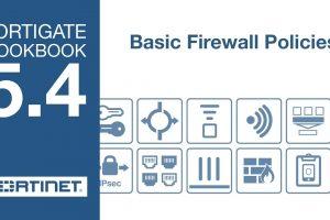 FortiGate Cookbook – Basic Firewall Policies (5.4)