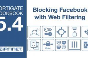 FortiGate Cookbook – Blocking Facebook (5.4)