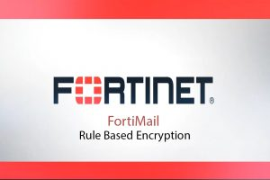 Rule Based Encryption in FortiMail