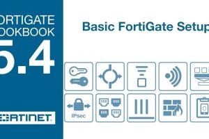 FortiGate Cookbook – Basic FortiGate Setup (5.4)