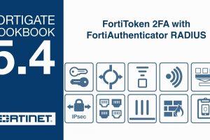 FortiGate Cookbook – FortiToken 2FA with FortiAuthenticator RADIUS (5.4)