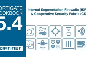 FortiGate Cookbook – ISFW and Cooperative Security Fabric (5.4)