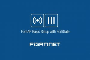 Basic FortiAP Setup – Managed by FortiOS 5.4