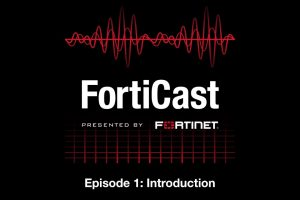 Introduction to FortiCast