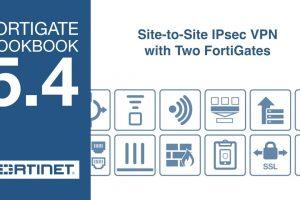 FortiGate Cookbook – Site-to-Site IPsec (5.4)