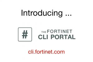 Introducing the Fortinet CLI Portal