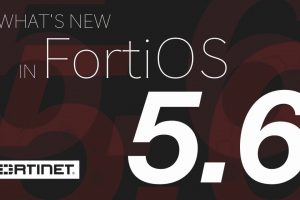 What's New in FortiOS 5.6?