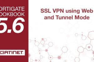 FortiGate Cookbook – SSL VPN Web/Tunnel Mode (5.6)