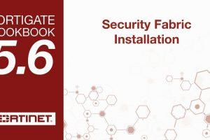 FortiGate Cookbook – Security Fabric Installation (5.6)