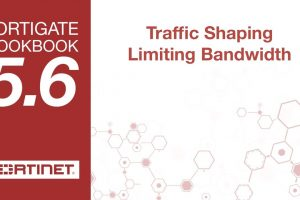 FortiGate Cookbook – Traffic Shaping Limiting Bandwidth (5.6)
