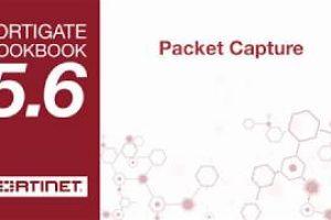 FortiGate Cookbook – Packet Capture (5.6)