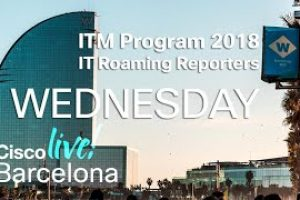 ITM Program Cisco Live Barcelona 2018 – Wednesday