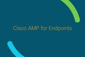 Cisco AMP for Endpoints: Discover the 1% of Threats You've Been Missing