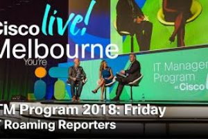 ITM Program Cisco Live Melbourne 2018 – Friday