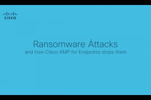 Stop Ransomware with Cisco AMP for Endpoints' Malicious Activity Protection Capability