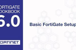 Cookbook – Basic FortiGate Setup (6.0)