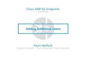 Cisco AMP For Endpoints Trial – Video 2