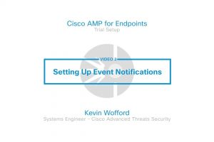 Cisco AMP For Endpoints Trial – Video 3