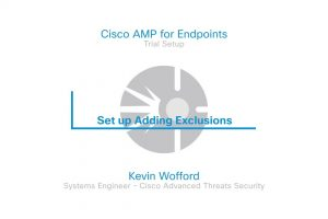 Cisco AMP For Endpoints Trial – Video 8