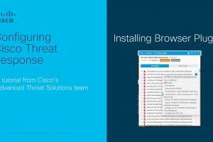 Cisco Threat Response – Browser Plugin configuration tutorial