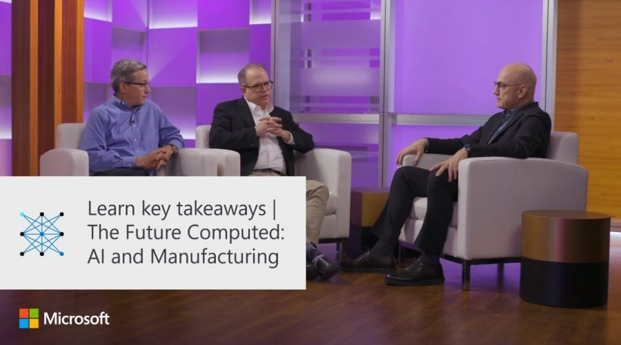 Learn key takeaways | The Future Computed: AI and Manufacturing