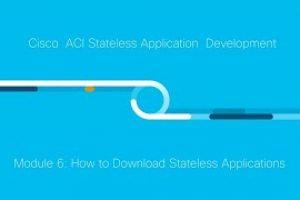 Cisco ACI Stateless Application Development: Module 6