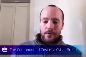 The Cost and Impact of a Cyber Breach – Cybersecurity Simplified with Rob Knake