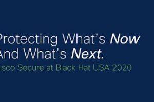 Cisco Secure at Black Hat 2020 Virtual