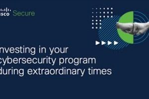 Investing in your cybersecurity program during extraordinary times