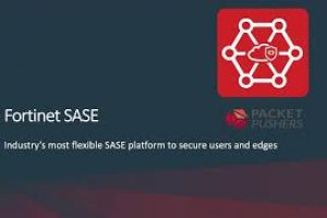Tech Bytes – Fortinet's SASE Is More Than Just The Cloud | PacketPushers