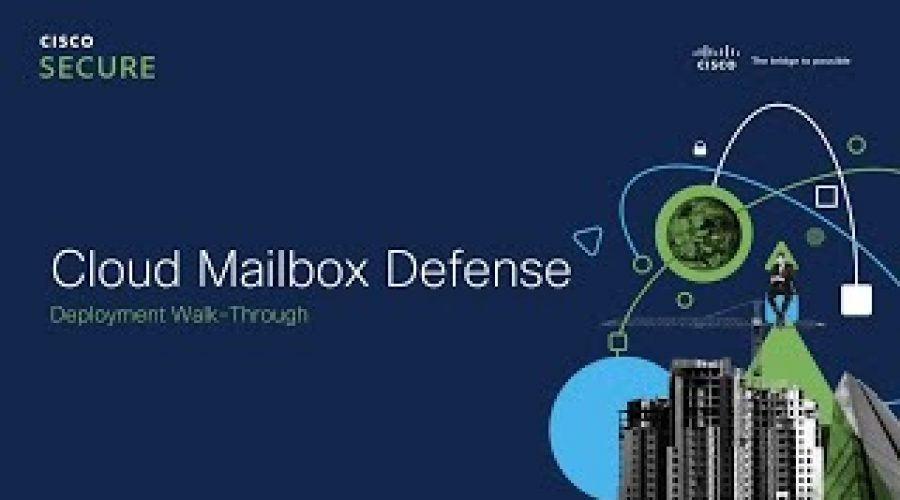 Cisco Cloud Mailbox Defense Deployment
