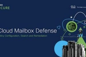 Cisco Cloud Mailbox Defense Policy Configuration, Search and Remediation