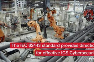 Effective ICS Cybersecurity Using the IEC 62443 Standard | ICS Security
