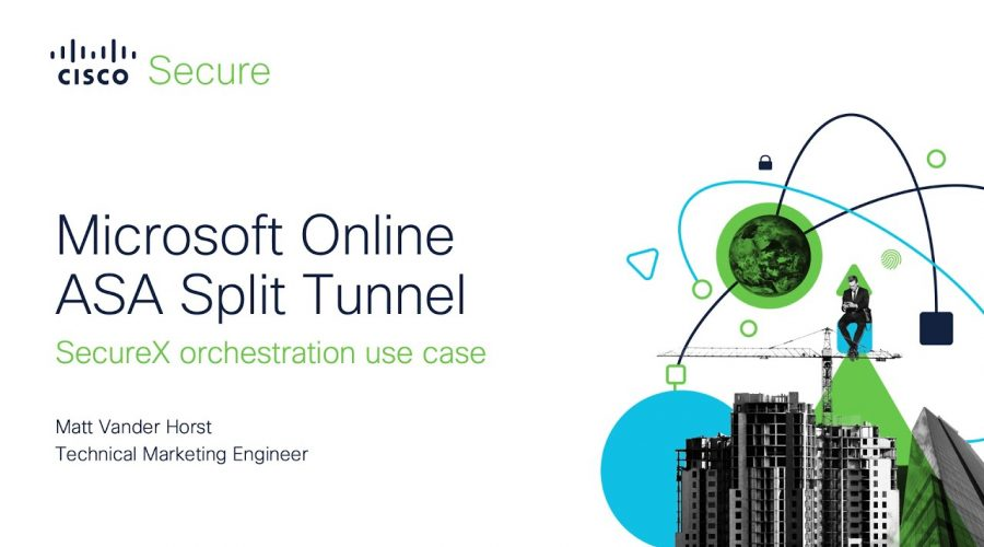 SecureX orchestration – Microsoft Online ASA Split Tunnel Workflow