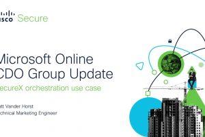 SecureX orchestration – Microsoft Online CDO Update Workflow