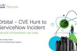 SecureX orchestration – Orbital CVE Hunt Workflow