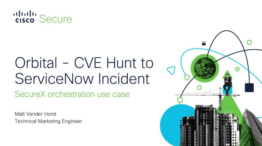 SecureX orchestration – Orbital CVE Hunt Workflow