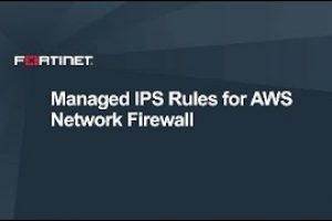 Fortinet Managed IPS Rules for AWS Network Firewall | Cloud Security
