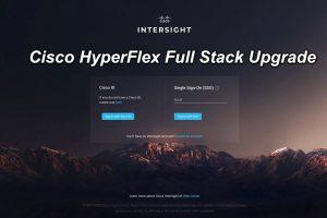 Cisco HyperFlex Full Stack Upgrade with Intersight