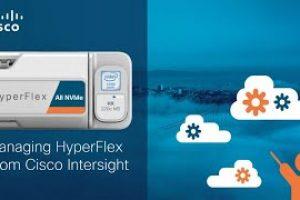 Managing Cisco HyperFlex with Cisco Intersight