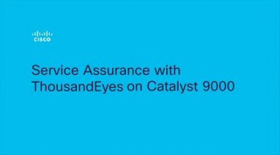 Service Assurance with ThousandEyes on Catalyst 9000 demo