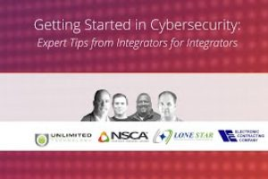 How Technology Integrators Got Started In Cybersecurity