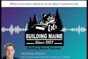 What Contractors Should Know About Cybersecurity (Building Maine Podcast | Episode11)