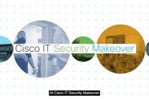 Cisco IT Security Makeover – Season 6 Full Video